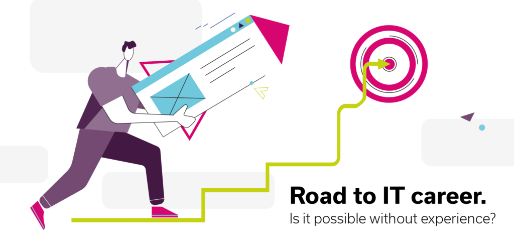 Road to IT career – is it possible without experience?